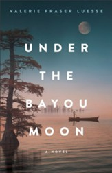Under the Bayou Moon: A Novel - eBook