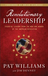 Revolutionary Leadership: Essential Lessons from the Men and Women of the American Revolution - eBook