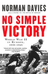No Simple Victory: World War II In Europe 1939 - 1945