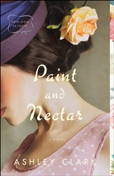 Paint and Nectar (Heirloom Secrets Book #2) - eBook