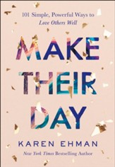 Make Their Day: 101 Simple, Powerful Ways to Love Others Well - eBook