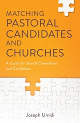 Matching Pastoral Candidates and Churches: A Guide for Search Committees and Candidates - eBook