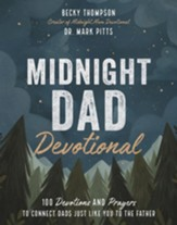 Midnight Dad Devotional: 100 Devotions and Prayers to Connect Dads Just Like You to the Father - eBook