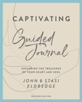 Captivating Guided Journal Revised Edition: Unveiling the Mystery of a Woman's Soul - eBook