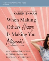 When Making Others Happy Is Making You Miserable Study Guide: How to Break the Pattern of People-Pleasing and Confidently Live Your Life - eBook