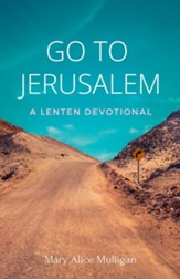 Go to Jerusalem: A Lenten Devotional - eBook