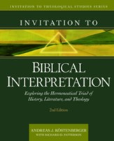Invitation to Biblical Interpretation: Exploring the Hermeneutical Triad of History, Literature, and Theology - eBook