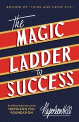 The Magic Ladder to Success: An Official Publication of The Napoleon Hill Foundation - eBook