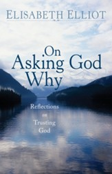On Asking God Why: And Other Reflections on Trusting God in a Twisted World - eBook
