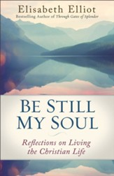 Be Still My Soul: Reflections on Living the Christian Life - eBook