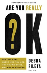Are You Really OK?: Getting Real About Who You Are, How You're Doing, and Why It Matters - eBook