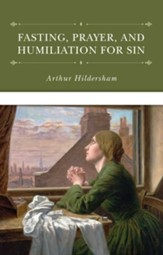 Fasting, Prayer, and Humiliation for Sin - eBook