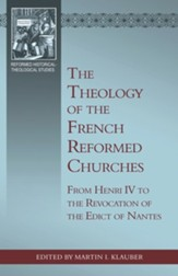 The Theology of the Huguenot Refuge: From the Revocation of the Edict of Nantes to the Edict of Versailles - eBook
