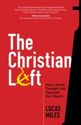 The Christian Left: How Liberal Thought Has Hijacked the Church - eBook