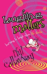 Laughing Matters: Learning to Laugh When Life Stinks - eBook