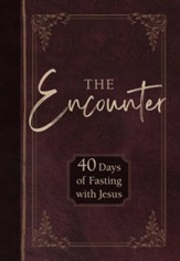 The Encounter: 40 Days of Fasting with Jesus - eBook