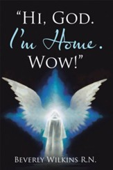Hi, God. I'm Home. Wow! - eBook