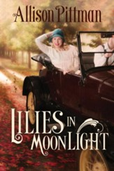 Lilies in Moonlight: A Novel - eBook