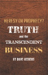 Truth and the Transcendent Business: Heresy or Prophesy? - eBook