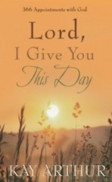 Lord, I Give You This Day: 366 Appointments with God - eBook