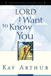 Lord, I Want to Know You: A Devotional Study on the Names of God - eBook