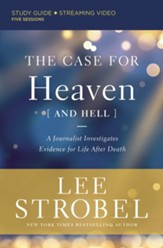 The Case for Heaven (and Hell) Study Guide: A Journalist Investigates Evidence for Life After Death - eBook
