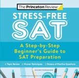 Stress-Free SAT: A Step-by-Step  Beginner's Guide to SAT Preparation - eBook