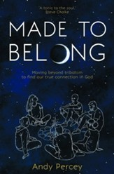Made to Belong: Moving Beyond Tribalism to Find Our True Connection in God - eBook