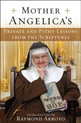 Mother Angelica's Private and Pithy Lessons from the Scriptures - eBook