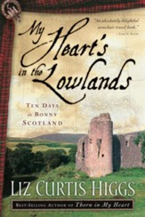 My Heart's in the Lowlands: Ten Days in BonnyoScotland - eBook