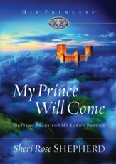 My Prince Will Come: Getting Ready for My Lord's Return - eBook