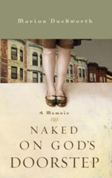Naked on God's Doorstep: A Memoir - eBook