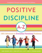 Positive Discipline A-Z: 1001 Solutions to Everyday Parenting Problems - eBook