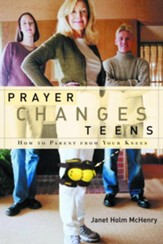 Prayer Changes Teens: How to Parent from Your Knees - eBook