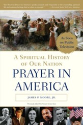 Prayer in America: A Spiritual History of Our Nation - eBook