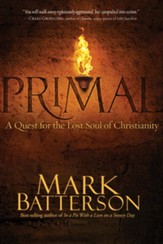 Primal: A Quest for the Lost Soul of Christianity - eBook