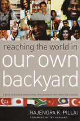 Reaching the World in Our Own Backyard: A Guide to Building Relationships with People of Other Faiths and Cultures - eBook