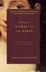 Reading the Women of the Bible: A New Interpretation of Their Stories - eBook