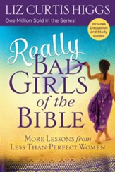Really Bad Girls of the Bible: More Lessons from Less-Than-Perfect Women - eBook