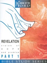 Revelation Part 1, Vision of Hope and Promise:                Wisdom of the Word Series