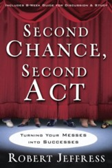 Second Chance, Second Act: Turning Your Messes into Successes - eBook