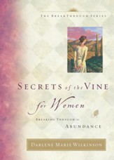 Secrets of the Vine for Women: Breaking Through to Abundance - eBook