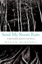 Send My Roots Rain: A Spirituality of Justice and Mercy - eBook