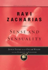 Sense and Sensuality: Jesus Talks to Oscar Wilde on the Pursuit of Pleasure - eBook