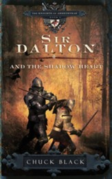 Sir Dalton and the Shadow Heart -  eBook The Knights of Arrethtrae Series #3