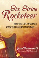 Six String Rocketeer: Holding Life Together When Your Parents Split Apart - eBook