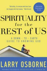 Spirituality for the Rest of Us: A Down-to-Earth Guide to Knowing God - eBook