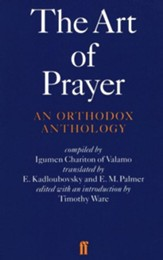 The Art of Prayer: An Orthodox Anthology