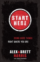 Start Here: Doing Hard Things Right Where You Are - eBook