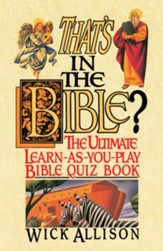 That's in the Bible?: The Ultimate Learn-As-You-Play Bible Quiz Book - eBook